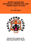Super League XIX  Historical Perspective and Tigers Diary of 2014