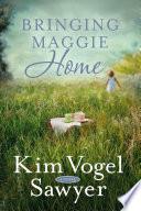 Bringing Maggie Home Book