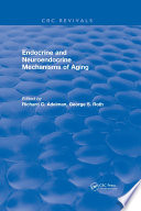 Endocrine and Neuroendocrine Mechanisms Of Aging Book