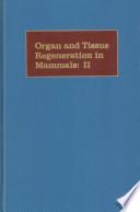 Organ and Tissue Regeneration in Mammals