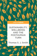 Sustainability  Wellbeing and the Posthuman Turn