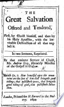 The Great Salvation Offered and Tendered     In Two Sermons  on Heb  Ii  3  Edited by R  Trail