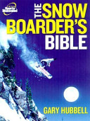 The Snowboarder s Bible