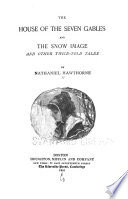 The House of the Seven Gables and the Snow Image and Other Twice told Tales Book