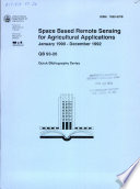 Space Based Remote Sensing for Agricultural Applications