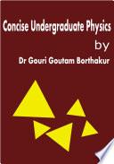 Concise Undergraduate Physics