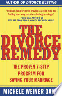 """The Divorce Remedy: The Proven 7-Step Program for Saving Your Marriage"" by Michele Weiner Davis"