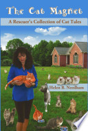 The Cat Magnet  A Rescuer  39 s Collection of Cat Tales