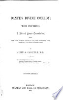 Dante s Divine Comedy  the Inferno  A literal prose translation with the text of the original collated from the best editions  and explanatory notes  By John A  Carlyle     Second edition