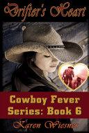 Drifter s Heart  Book 6  A Cowboy Fever Series Novel