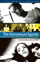 The Homosexual Agenda: Exposing the Principal Threat to ...