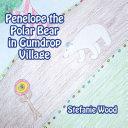 Penelope the Polar Bear in Gumdrop Village