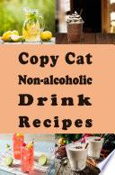 Copy Cat Non alcoholic Drink Recipes