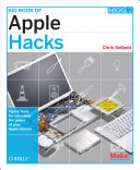 Big Book of Apple Hacks: Tips & Tools for Unlocking the ...