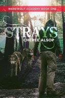 Werewolf Academy Book 1: Strays