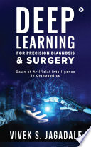Deep Learning for Precision Diagnosis   Surgery Book