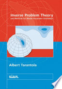 Inverse Problem Theory and Methods for Model Parameter Estimation Book