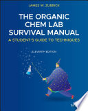 """The Organic Chem Lab Survival Manual: A Student's Guide to Techniques"" by James W. Zubrick"