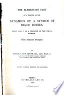 A Treatise on the Dynamics of a System of Rigid Bodies  With Numerous Examples  The elementary part