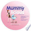 The Smart Girl's Handbook to Being Mummylicious