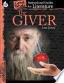 The Giver  An Instructional Guide for Literature