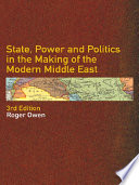 """""""State, Power and Politics in the Making of the Modern Middle East"""" by Roger Owen"""