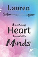 Lauren It Takes A Big Heart To Teach Little Minds