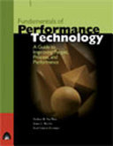 Fundamentals of Performance Technology: A Guide to Improving ...