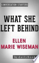 What She Left Behind  by Ellen Marie Wiseman   Conversation Starters