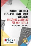 MuleSoft Certified Developer - Level 1 Exam Workbook