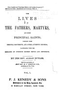 The Lives Of The Fathers Martyrs And Other Principal Saints Compiled From Original Monuments And Other Authentic Records Illustrated With The Remarks Of Judicious Modern Critics And Historians Book PDF