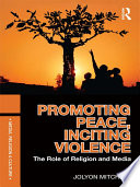Promoting Peace Inciting Violence