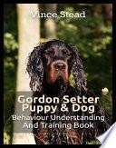 Gordon Setter Puppy   Dog Behavior Understanding and Training Book