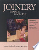 Joinery Shaping Milling Techniques And Strategies For Making Furniture Fine Woodworking Google Books