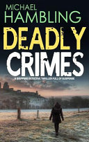 Deadly Crimes a Gripping Detective Thriller Full of Suspense Book