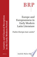 Europe And Europeanness In Early Modern Latin Literature