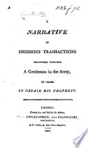 A Narrative Of Insidious Transactions Practised Towards A Gentleman In The Army Col Charles Sinclair In Order To Obtain His Property With A Dedication Signed M W Ms Notes