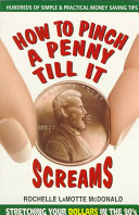How to Pinch a Penny Till it Screams