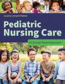 Pediatric Nursing Care: A Concept-Based Approach