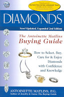Diamonds: The Antoinette Matlins Buying Guide : how to Select, Buy, ...