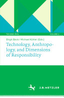 Technology  Anthropology  and Dimensions of Responsibility