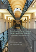 Scandinavian Penal History, Culture and Prison Practice