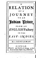 A Relation of a Journey to an Indian Prince  from an English Factory in the East Indies