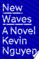 link to New waves : a novel in the TCC library catalog