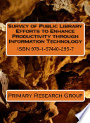 Survey of Public Library Efforts to Enhance Productivity Through Information Technology