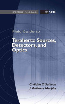 Field Guide to Terahertz Sources, Detectors, and Optics
