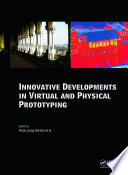 Innovative Developments in Virtual and Physical Prototyping