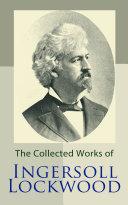 The Collected Works of Ingersoll Lockwood [Pdf/ePub] eBook