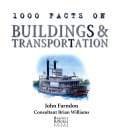 1000 facts on buildings & transportation