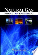 Natural Gas Production Engineering Book
